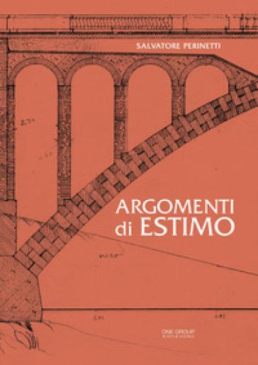 Argomenti di estimo - Salvatore Perinetti |
