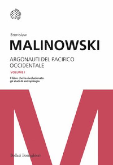 Argonauti del Pacifico occidentale. Riti magici e vita quotidiana nella società primitiva - Bronislaw Malinowski pdf epub