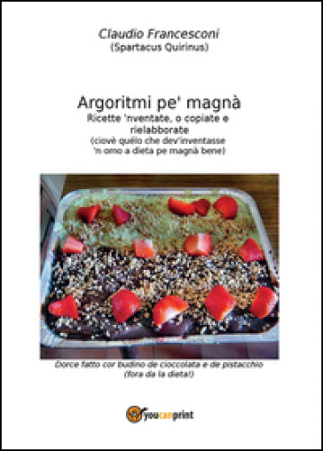 Argoritmi pe' magnà - Francesconi Claudio | Rochesterscifianimecon.com