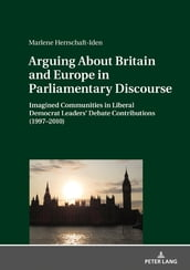 Arguing About Britain and Europe in Parliamentary Discourse