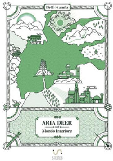 Aria Deer nel mondo interiore - Beth Kamìla |