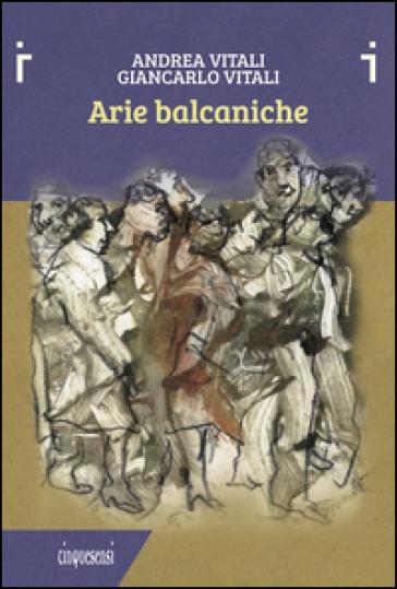 Arie balcaniche - Andrea Vitali | Kritjur.org