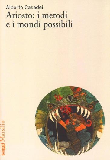 Ariosto: i metodi e i mondi possibili - Alberto Casadei pdf epub
