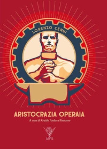 Aristocrazia operaia - Lorenzo Cenni pdf epub