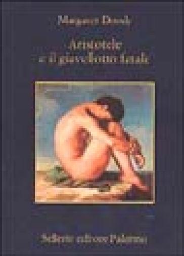 Aristotele e il giavellotto fatale - Margaret Doody |