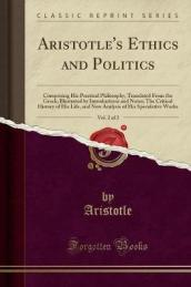 Aristotle s Ethics and Politics, Vol. 2 of 2