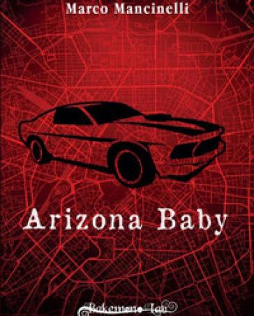 Arizona baby. Ediz. speciale - Marco Mancinelli |