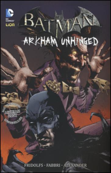 Arkham Unhinged. Batman. 4. - Derek Fridolfs  