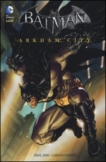 Arkham city. Batman - Paul Dini  