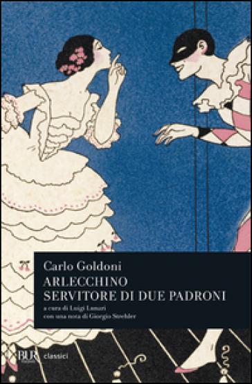 Arlecchino servitore di due padroni - Carlo Goldoni  
