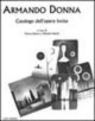 Armando Donna. Catalogo dell'opera incisa - Massimo Nardi |