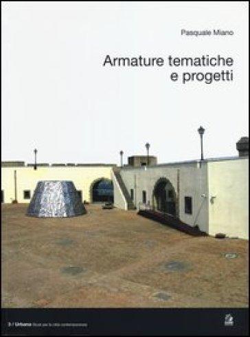Armature tematiche e progetti. Ediz. italiana e inglese - Pasquale Miano  