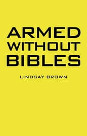 Armed Without Bibles