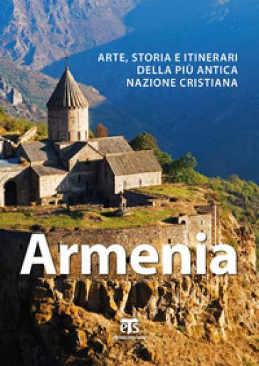Armenia. Arte, storia e itinerari della più antica nazione cristiana - Alberto Elli | Thecosgala.com