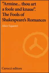 «Armine... thou art a foole and knaue». The Fools of Shakespeare