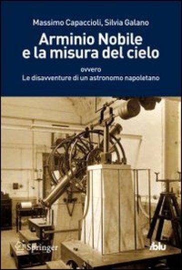 Arminio Nobile e la misura del cielo - Massimo Capaccioli |
