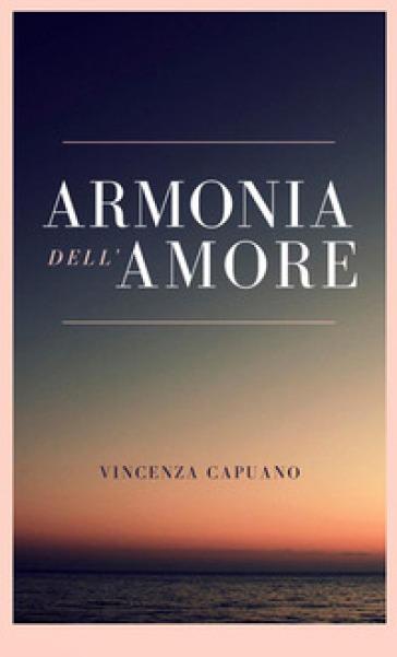 Armonia dell'amore - vincenza capuano | Kritjur.org