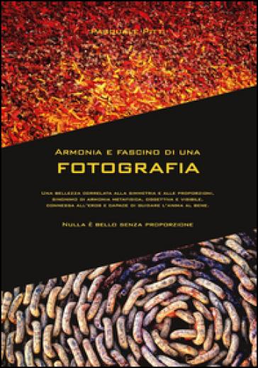 Armonia e fascino di una fotografia - Pasquale Pitti |