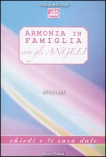 Armonia in famiglia con gli angeli - Mitzrael |