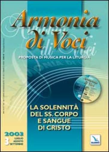 Armonia di voci (2003). Con CD Audio. Vol. 3: La solennita del SS. corpo e sangue di Cristo.