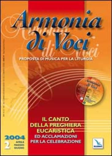 Armonia di voci (2004). Con CD Audio. Vol. 2: Canto della preghiera eucaristica e acclamazioni.