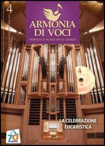 Armonia di voci (2011). Con CD-Audio. 4.La celebrazione eucaristica
