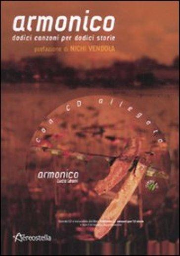 Armonico. Dodici canzoni per dodici storie. Con CD Audio - ARMONICO   Jonathanterrington.com