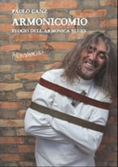 Armonicomio. Elogio dell armonica blues