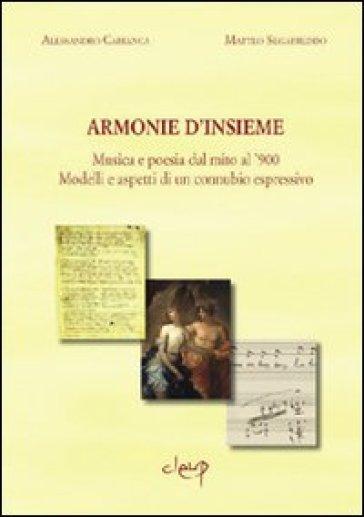 Armonie d'insieme. Musica e poesia dal mito al '900. Modelli e aspetti - Matteo Segafreddo |