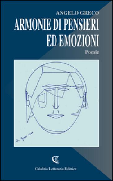Armonie di pensieri ed emozioni - Angelo Greco |