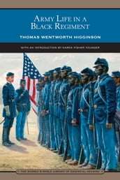 Army Life in a Black Regiment (Barnes & Noble Library of Essential Reading)