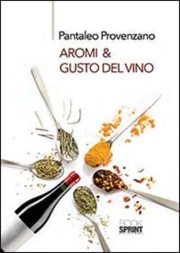 Aromi & gusto del vino - Pantaleo Provenzano |