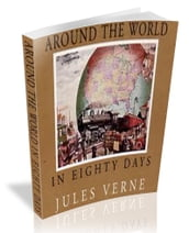 Around the World in Eighty Days [illustrated]