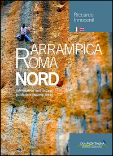 Arrampica Roma Nord. Information and access, guide to climbing areas. Ediz. italiana e inglese. 1. - Riccardo Innocenti |