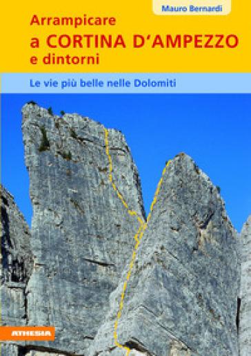 Arrampicare a Cortina d'Ampezzo e dintorni - Mauro Bernardi   Rochesterscifianimecon.com