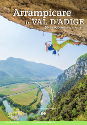 Arrampicare in Val D'Adige. 56 vie moderne (dal 3c all'8c) - Sergio Coltri |
