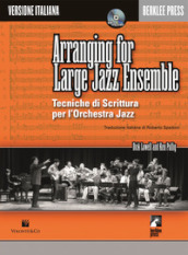 Arranging for large jazz ensemble. Tecniche di scrittura per l orchestra jazz. Con CD Audio