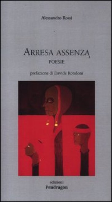 Arresa e assenza. Poesie - Alessandro Rossi | Ericsfund.org