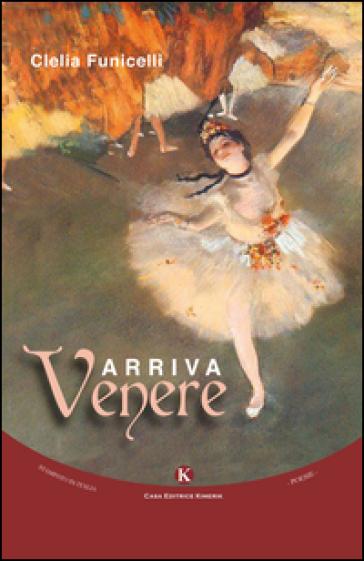 Arriva Venere - Clelia Funicelli |