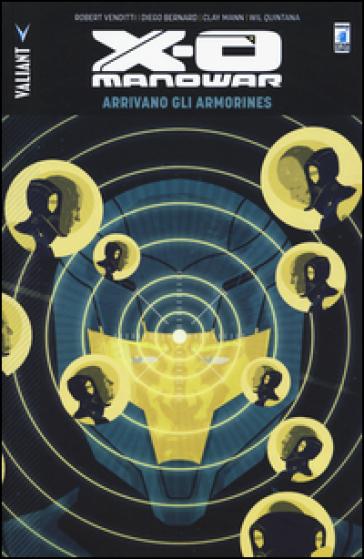 Arrivano gli Armorines. X-O Manowar. 8. - F. Delle Rupi |