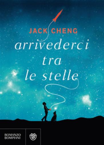 Arrivederci tra le stelle - Jack Cheng |