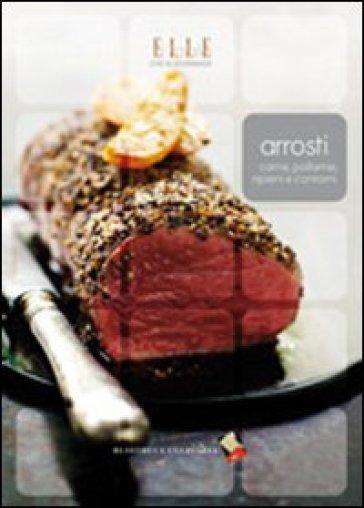 Arrosti. Carne, pollame, ripieni e contorni - L. Corradini | Jonathanterrington.com