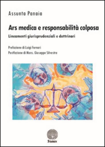 Ars medica e responsabilità colposa. Lineamenti giurisprudenziali e dottrinari - Assunta Panaia pdf epub