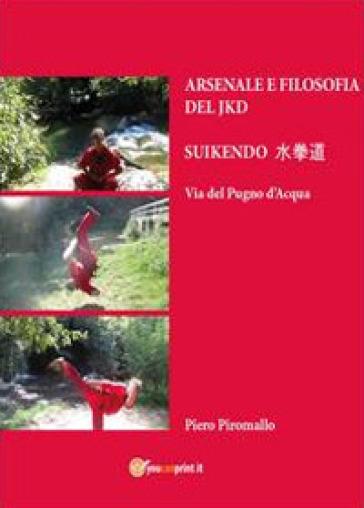 Arsenale del Jeetkunedo - Piero Piromallo | Rochesterscifianimecon.com