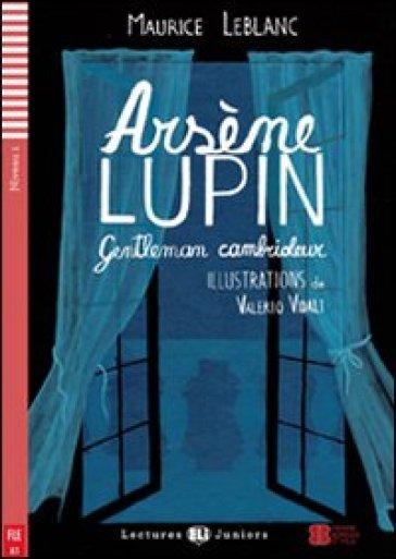 Arsene Lupin. Gentleman cambrioleur. Per la Scuola media. Con CD Audio. Con espansione online - Maurice Leblanc |
