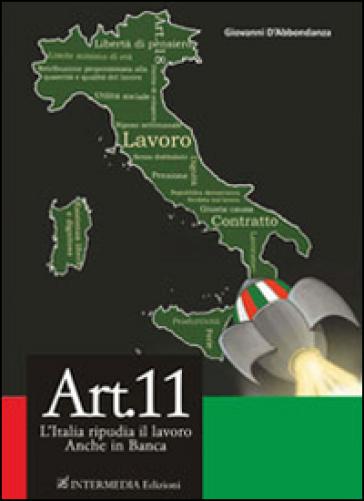 Art. 11. L'Italia ripudia il lavoro. Anche in banca - Giovanni D'Abbondanza |