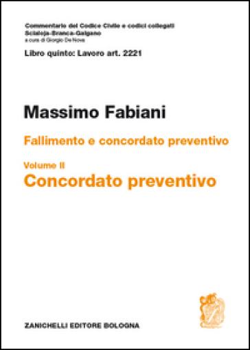 Art. 2221. Fallimento e concordato preventivo. 2: Concordato preventivo - Massimo Fabiani | Rochesterscifianimecon.com