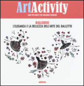 Art activity. Ballerine. L eleganza e la bellezza dell arte del balletto