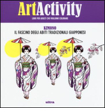 Art activity. Kimono. Il fascino degli abiti tradizionali giapponesi