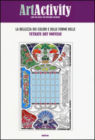 Art activity. La bellezza dei colori e delle forme delle vetrate Art nouveau